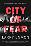 City of Fear (A Rob Soliz and Frank Pierce Mystery Book 1)