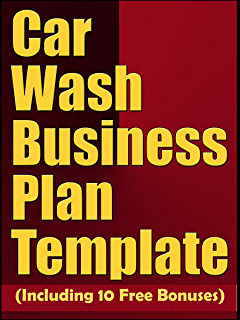 Amazon car wash business 101 the 1 car wash start up guide car wash business plan template including 10 free bonuses fandeluxe Gallery