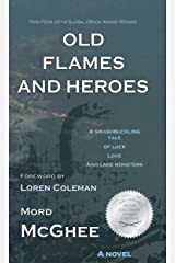 Old Flames and Heroes Kindle Edition
