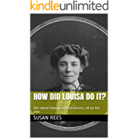 How did Louisa do it?: She raised Granny and her sisters, all on her own.