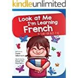Look at Me I'm Learning French: A Story For Ages 3-6