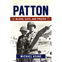 Patton: Blood, Guts, and Prayer (English Edition)