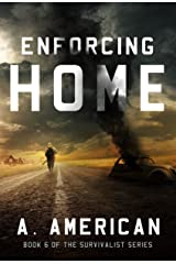 Enforcing Home (The Survivalist Book 6) Kindle Edition
