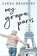 My Grape Paris (The Grape Series Book 4) Kindle Edition