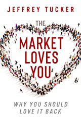 The Market Loves You: Why You Should Love It Back Kindle Edition