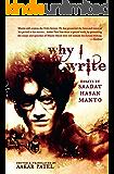WHY I WRITE: ESSAYS BY SAADAT HASAN MANTO