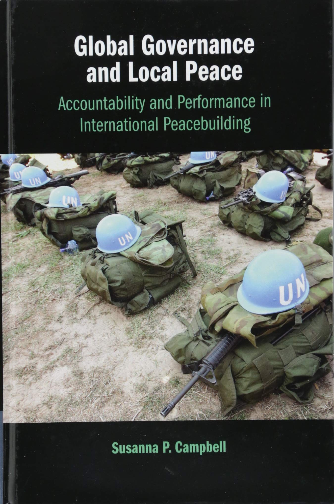 Global Governance and Local Peace: Accountability and Performance in International Peacebuilding ebook