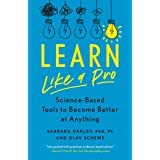 Learn Like a Pro: Science-Based Tools to Become Better at Anything