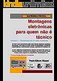 Volume 7 - Transmissores de rádio e antenas (Montagens eletrônicas para quem não é técnico)
