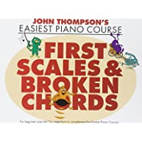 John Thompson's Easiest Piano Course: First Easiest Scales & Broken Chords