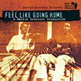 Feel Like Going Home - A Film By Martin Scorsese