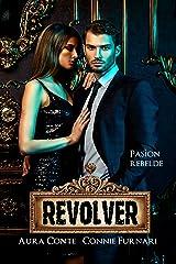 Revolver: Pasìon Rebelde (Italian Edition) Kindle Edition