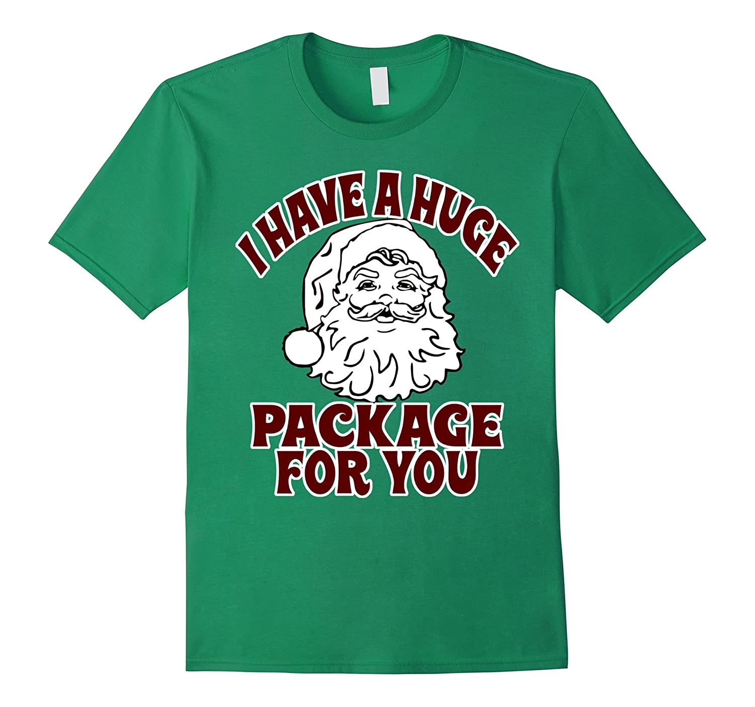 I Have A Huge Package For You - Offensive Christmas Shirts-ANZ ...