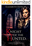 Knight of the Hunted (Born Vampire Book 1)
