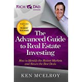 The Advanced Guide to Real Estate Investing: How to Identify the Hottest Markets and Secure the Best Deals (Rich Dad's Adviso