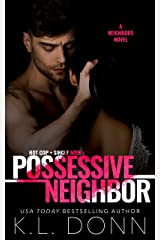 Possessive Neighbor (A Neighbors Novel Book 1) Kindle Edition