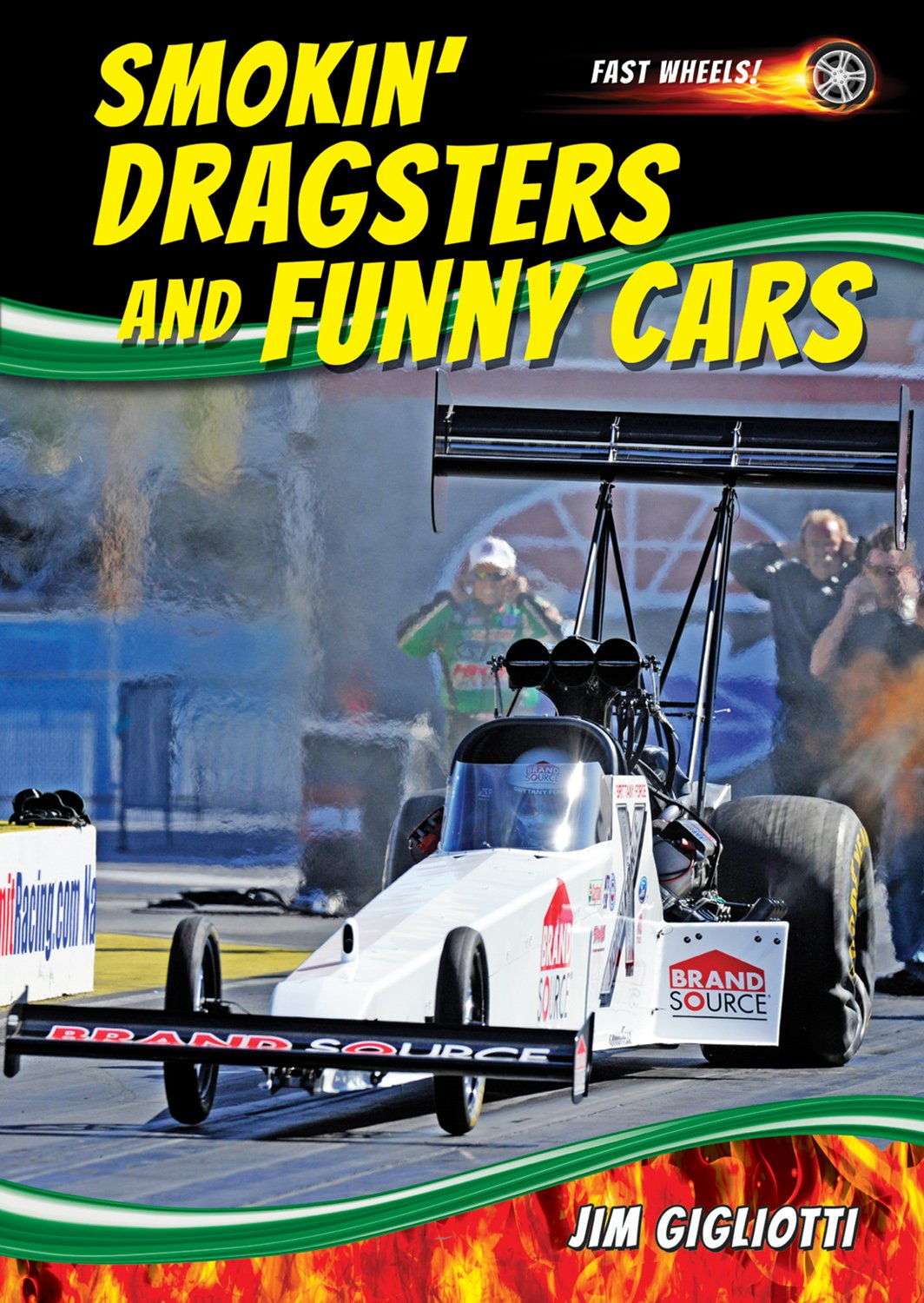 Read Online Smokin' Dragsters and Funny Cars (Fast Wheels!) pdf