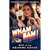 Wham Bam!: NYC in the Roaring Sixties