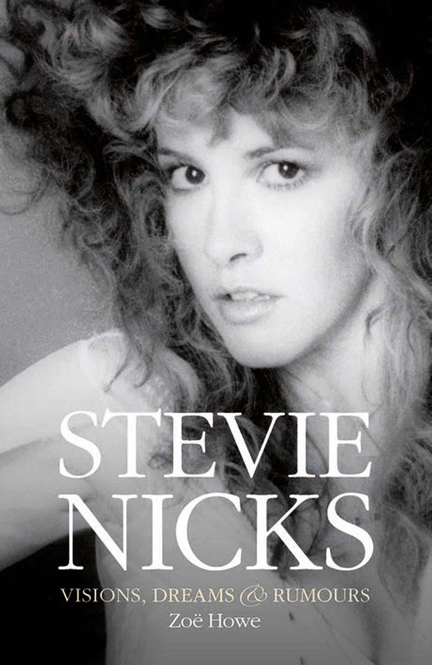 stevie nicks visions dreams rumors zoë howe 9781468310665
