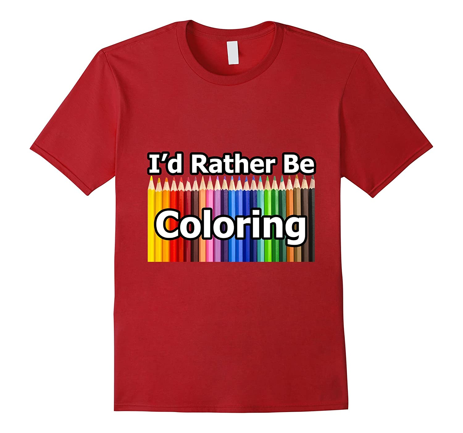 Adult Coloring Book T-Shirt says I'd Rather Be Coloring-BN