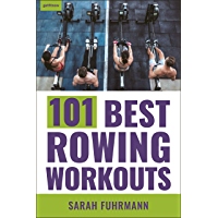 101 Best Rowing Workouts (English Edition)