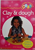 Clay and Dough (Learning Through Play)