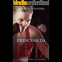 Princesa da Luta (Livro 2 Série Lutadores)