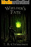Wielder's Fate (Wielder Trilogy Book 3) (English Edition)