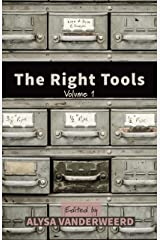 The Right Tools: Volume 1 Kindle Edition