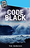 Code Black: Winter of Storm Surfing