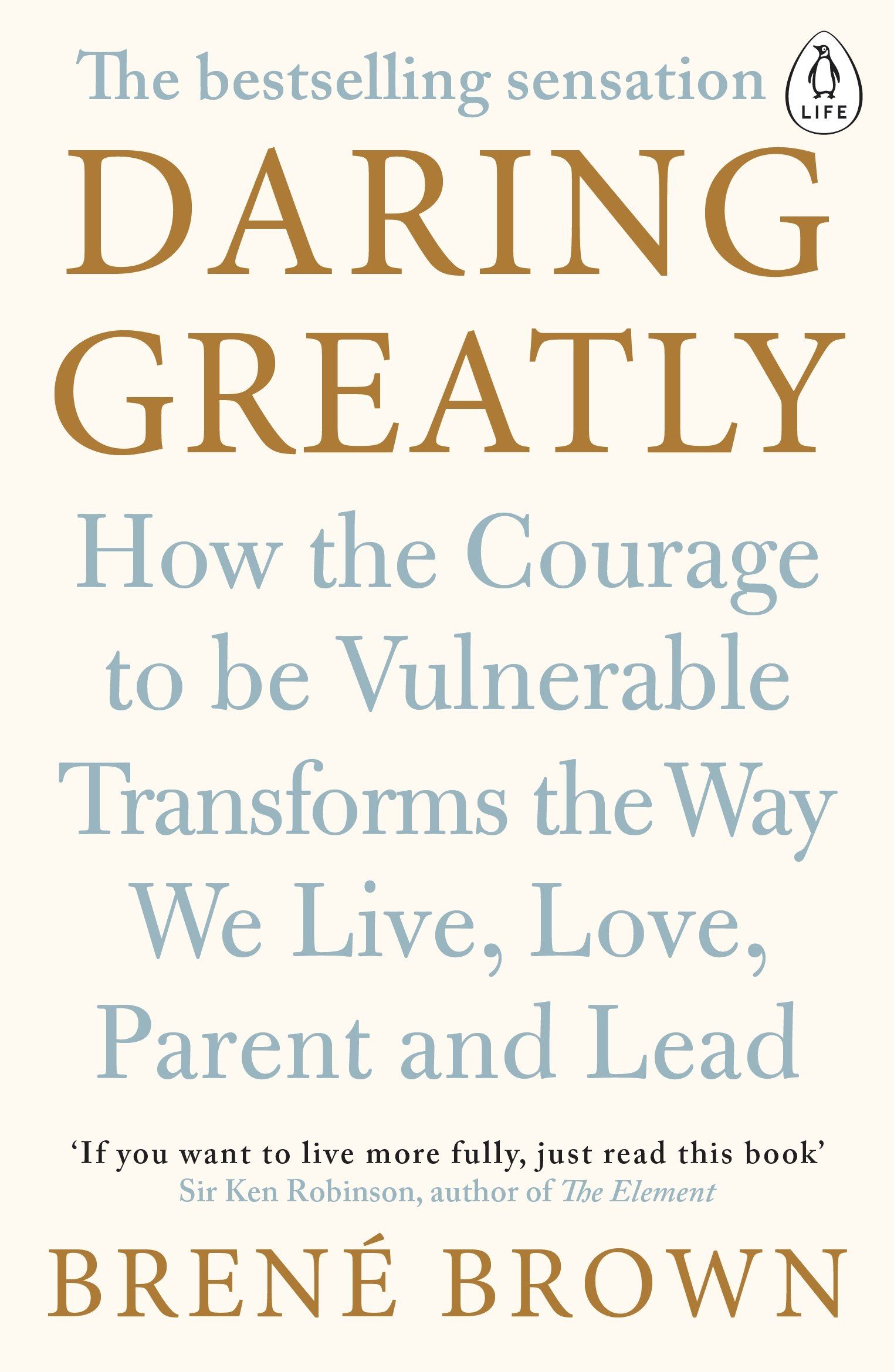 Daring greatly how the courage to be vulnerable transforms the way we live love parent and lead amazon de bren brown fremdsprachige b cher