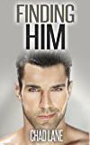 Finding Him: Gay For You Romance (The Law of Men Book 1)