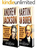 American Presidents: A Captivating Guide to Andrew Jackson and Martin Van Buren – The Two Founders of the Democratic Party