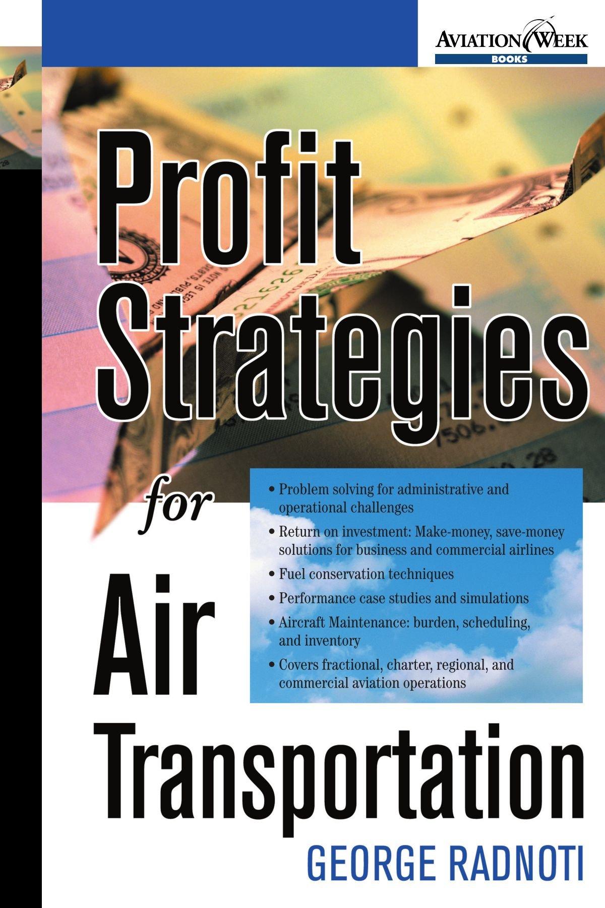 Profit Strategies for Air Transportation: George Radnoti