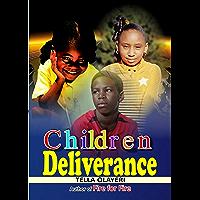 Children Deliverance: A Super Hero Prayer Book for Children