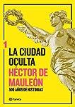 LA CIUDAD OCULTA. VOLUMEN 1