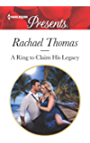 A Ring to Claim His Legacy (Harlequin Presents Book 3672)