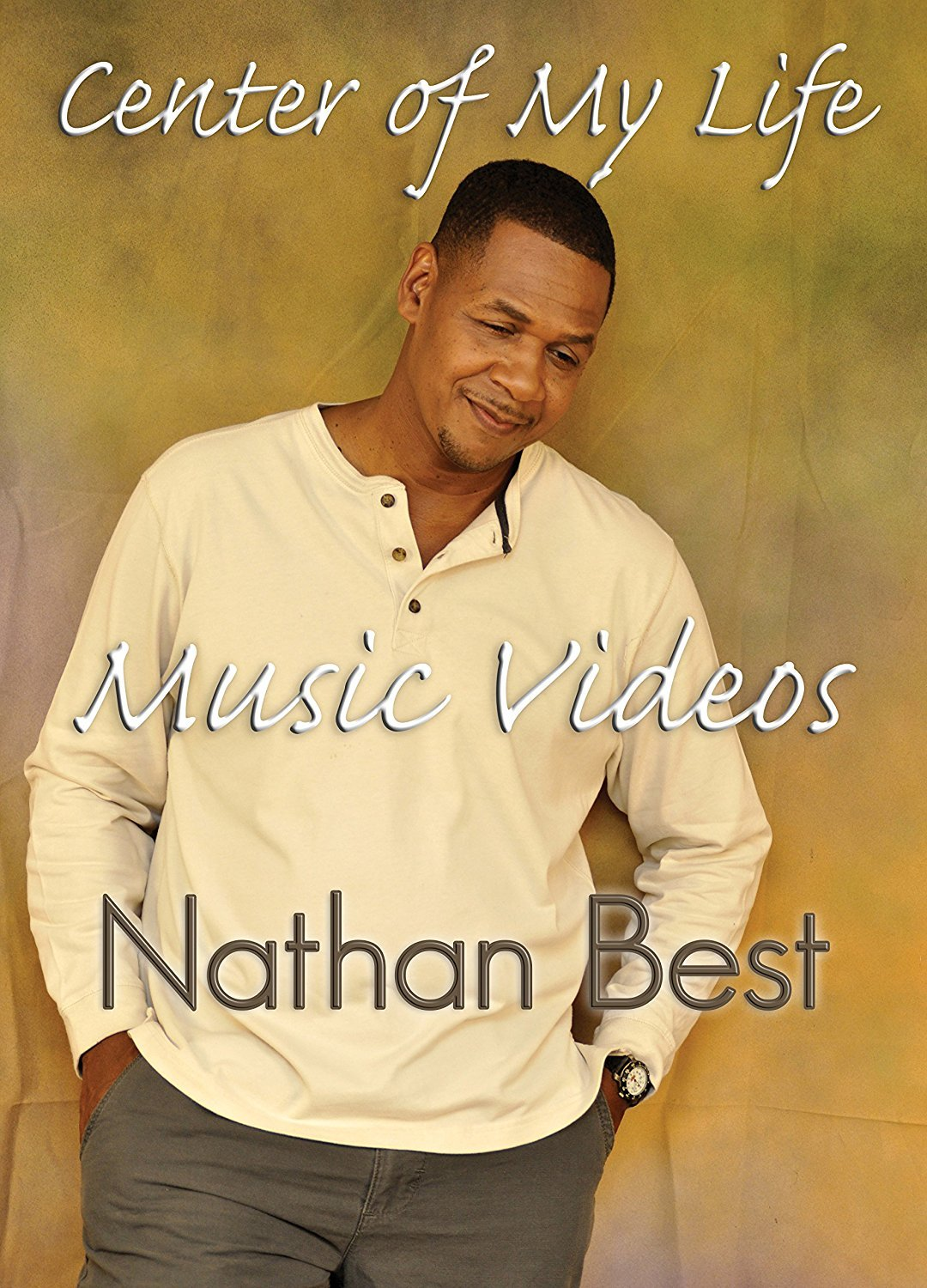 NATHAN BEST - Center Of My Life Music Videos (DVD)
