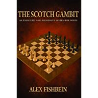 The Scotch Gambit: An Energetic and Aggressive System for White