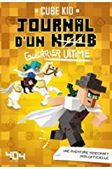 Journal d'un noob - Guerrier ultime - tome 5 - Minecraft (French Edition) Kindle Edition
