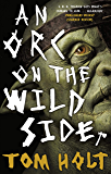An Orc on the Wild Side (English Edition)