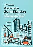 Planetary Gentrification (Polity Urban Futures)