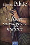 Les Roses sauvages du maquis (roman)