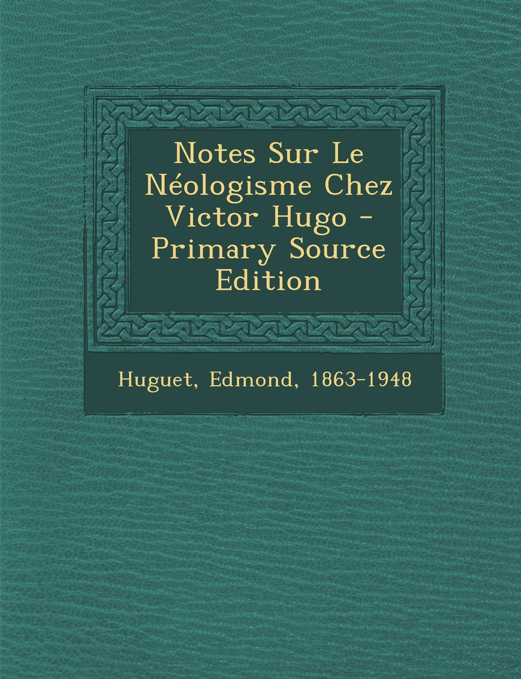 Download Notes Sur Le Néologisme Chez Victor Hugo (French Edition) ebook