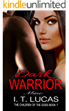 Dark Warrior Mine (The Children Of The Gods Paranormal Romance Series Book 7)