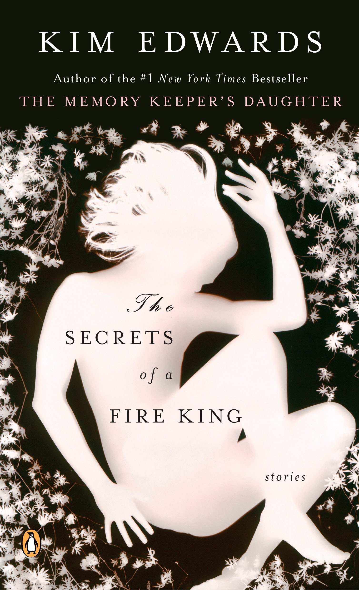 The Secrets of a Fire King: Stories: Edwards, Kim: 9780143112303:  Amazon.com: Books