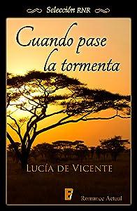 Cuando pase la tormenta (Spanish Edition)