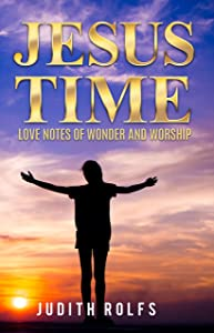 Jesus Time: Love Notes of Wonder and Worship