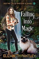 Falling into Magic : Destiny Falls Mystery & Magic Series Book 1 of 2 Kindle Edition
