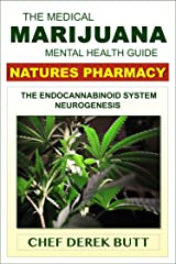 The Medical Marijuana Mental Health Guide: NATURES PHARMACY Kindle Edition